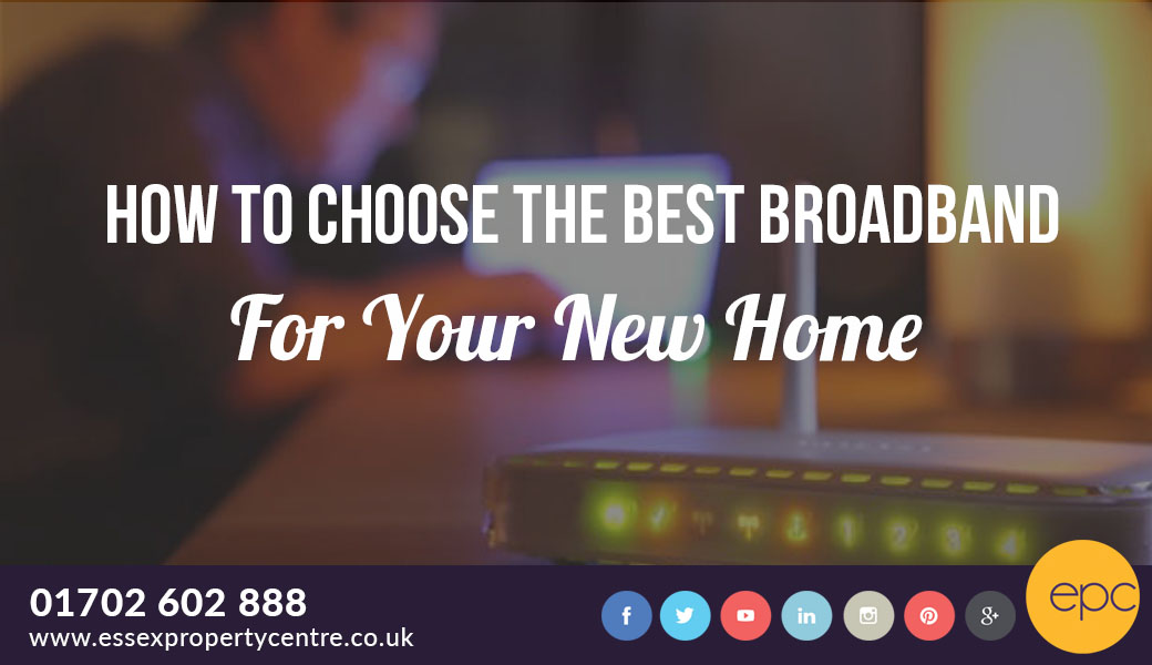 How to choose the best broadband for your new home